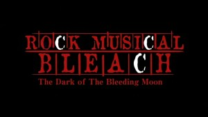 [Kokocon] Rock Musical BLEACH - The Dark of the Bleeding Moon [DDD017B2][19-34-24]